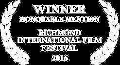 Winner Honorable Mention Richmond International Film Festival 2016