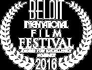 Beloit International Film Festival Award for Excellence Nominee 2016
