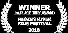Winner 1st Place Jury Award Frozen Film Festival 2016