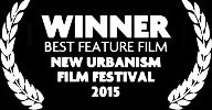 Winner Best Feature Film, New Urbanism Film Festival 2015